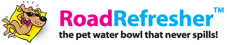 Road Refresher™ - the pet water bowl that never spills!
